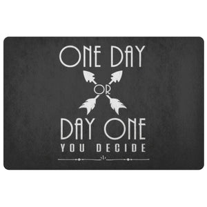 One Day Or Day One You Decide Positive Message Inspire Motivation Gift Doormat-Doormat-Black-JoyHip.Com
