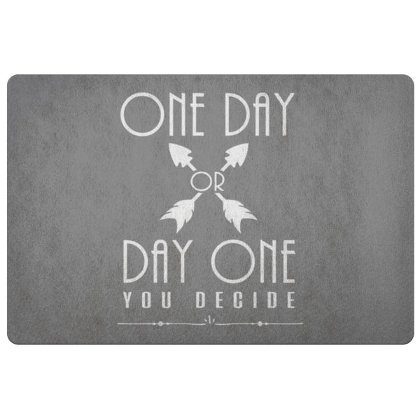 One Day Or Day One You Decide Positive Message Inspire Motivation Gift Doormat-Doormat-Grey-JoyHip.Com