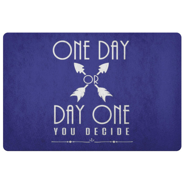 One Day Or Day One You Decide Positive Message Inspire Motivation Gift Doormat-Doormat-Navy-JoyHip.Com