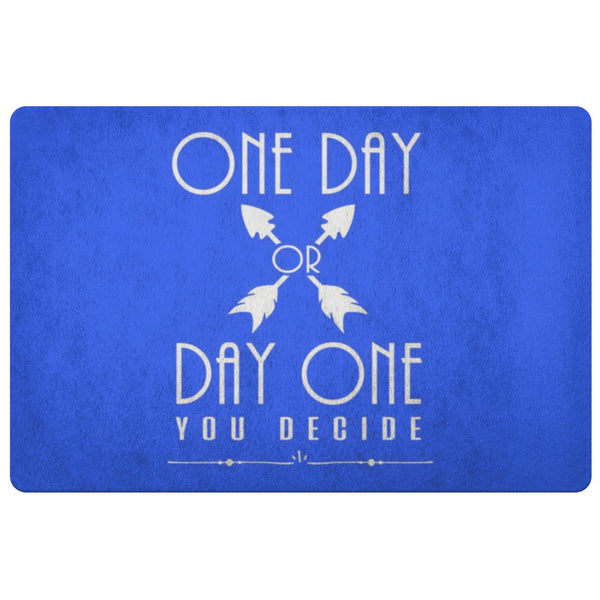 One Day Or Day One You Decide Positive Message Inspire Motivation Gift Doormat-Doormat-Royalblue-JoyHip.Com