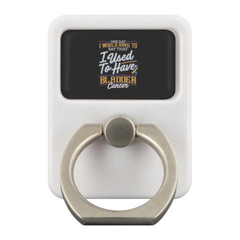 One Day Would Say That I Used To Have Bladder Cancer Phone Ring Holder Kickstand-Ringr - Multi-Tool Accessory-Ringr - Multi-Tool Accessory-JoyHip.Com
