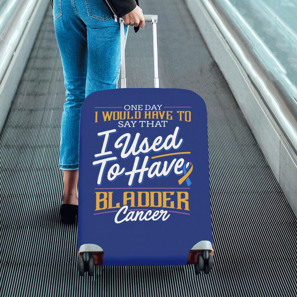 One Day Would Say That I Used To Have Bladder Cancer Travel Luggage Cover Gifts-JoyHip.Com