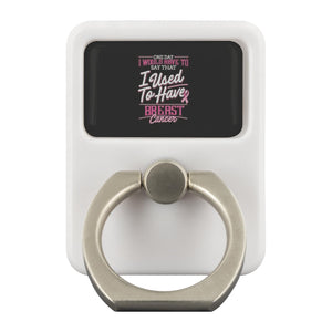 One Day Would Say That I Used To Have Breast Cancer Phone Ring Holder Kickstand-Ringr - Multi-Tool Accessory-Ringr - Multi-Tool Accessory-JoyHip.Com