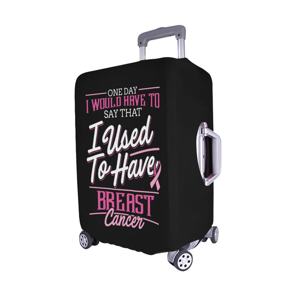 One Day Would Say That I Used To Have Breast Cancer Travel Luggage Cover Gifts-JoyHip.Com