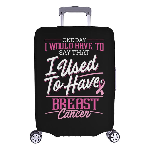 One Day Would Say That I Used To Have Breast Cancer Travel Luggage Cover Gifts-L-Black-JoyHip.Com