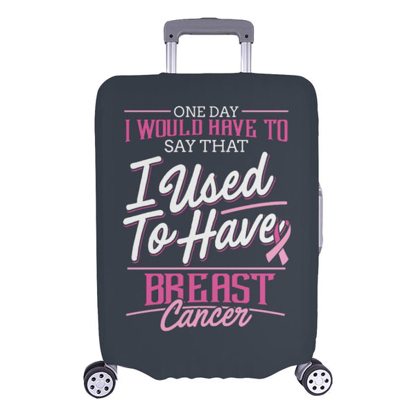 One Day Would Say That I Used To Have Breast Cancer Travel Luggage Cover Gifts-L-Grey-JoyHip.Com