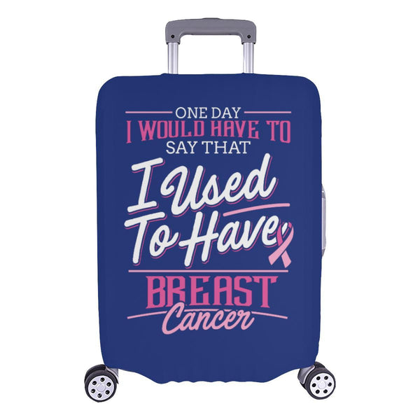 One Day Would Say That I Used To Have Breast Cancer Travel Luggage Cover Gifts-L-Navy-JoyHip.Com