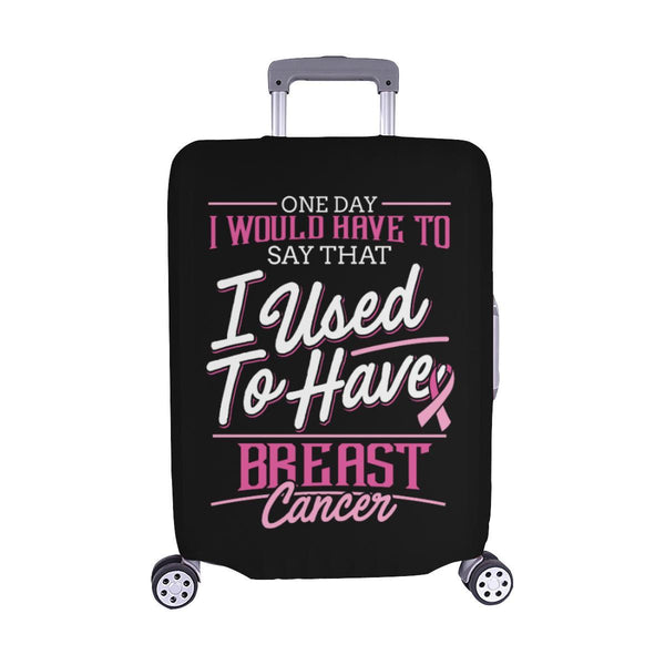 One Day Would Say That I Used To Have Breast Cancer Travel Luggage Cover Gifts-M-Black-JoyHip.Com