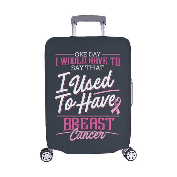 One Day Would Say That I Used To Have Breast Cancer Travel Luggage Cover Gifts-M-Grey-JoyHip.Com