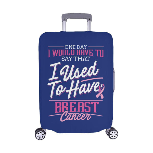 One Day Would Say That I Used To Have Breast Cancer Travel Luggage Cover Gifts-M-Navy-JoyHip.Com