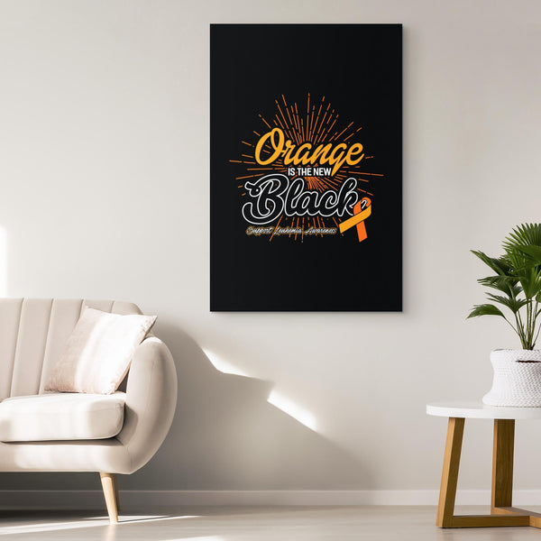 Orange Is The New Black Leukemia Cancer Awareness Canvas Wall Art Decor Gifts-Canvas Wall Art 2-JoyHip.Com