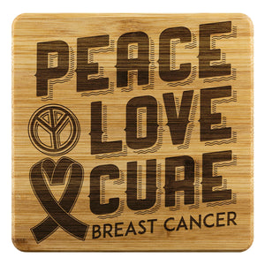 Peace Love Cure Breast Cancer Drink Coasters Set Gifts Idea-Coasters-Bamboo Coaster - 4pc-JoyHip.Com