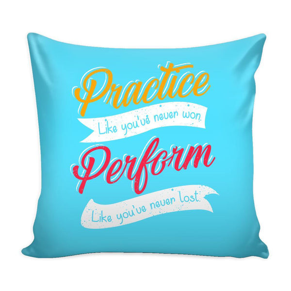 Practice Like You're Never Won Perform Like You're Never Lost Inspirational Motivational Quotes Decorative Throw Pillow Cases Cover(9 Colors)-Pillows-Cyan-JoyHip.Com