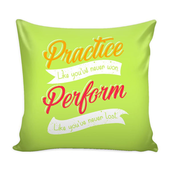 Practice Like You're Never Won Perform Like You're Never Lost Inspirational Motivational Quotes Decorative Throw Pillow Cases Cover(9 Colors)-Pillows-Green-JoyHip.Com