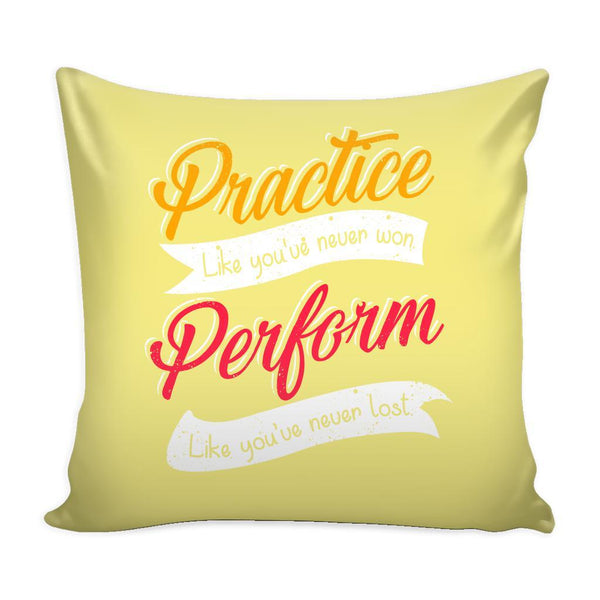 Practice Like You're Never Won Perform Like You're Never Lost Inspirational Motivational Quotes Decorative Throw Pillow Cases Cover(9 Colors)-Pillows-Yellow-JoyHip.Com