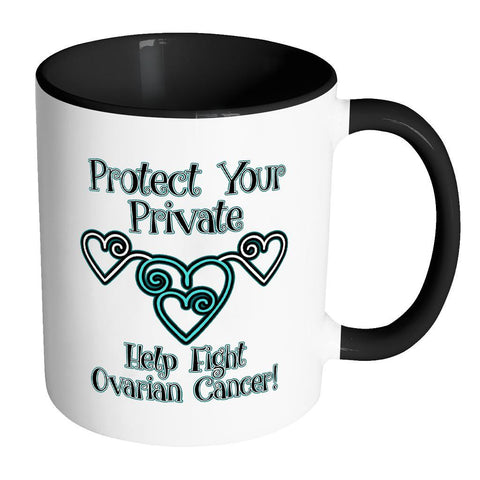 Protect Your Private Help Fight Ovarian Cancer Awareness 7Colors Mug-Drinkware-Accent Mug - Black-JoyHip.Com