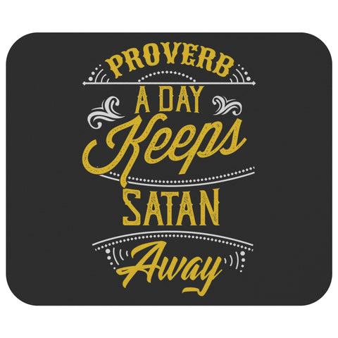 Proverb A Day Keeps Satan Away Mouse Pad Unique Christian Gifts Ideas Religious-Mousepads-Black-JoyHip.Com