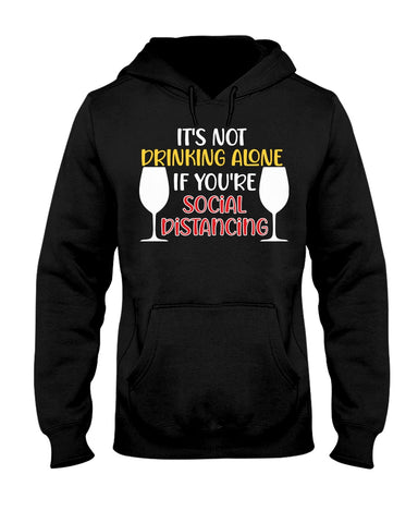 Its Not Drinking Alone If Social Distancing Funny COVID19 Gift Pullover Hoodie