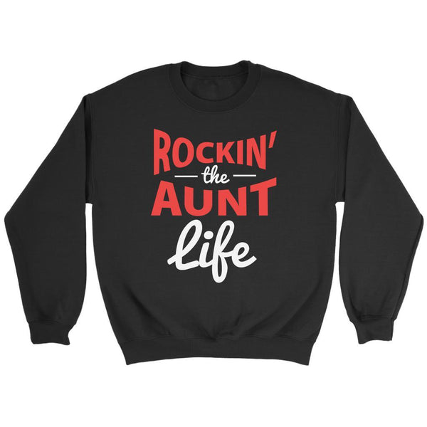 Rockin' The Aunt Life Classic Awesome Cute Funny Unique Gift Ideas Sweater-T-shirt-Crewneck Sweatshirt-Black-JoyHip.Com