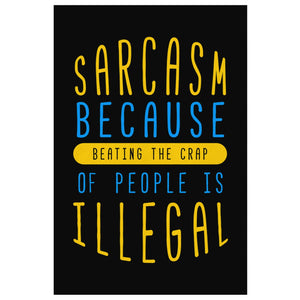 Sarcasm Because Beating The Crap Of People Is Illegal Canvas Wall Art Room Decor-Canvas Wall Art 2-8 x 12-JoyHip.Com