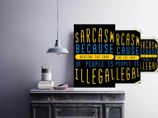 Sarcasm Because Beating The Crap Of People Is Illegal Funny Poster Wall Art Gift-Posters 2-JoyHip.Com