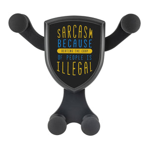Sarcasm Because Beating The Crap Of People Is Illegal Qi Wireless Car Charger-Gravitis Car Charger-Gravitis - Wireless Car Charger-JoyHip.Com