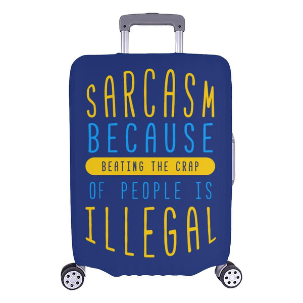 Sarcasm Because Beating The Crap Of People Is Illegal Travel Luggage Cover-L-Navy-JoyHip.Com