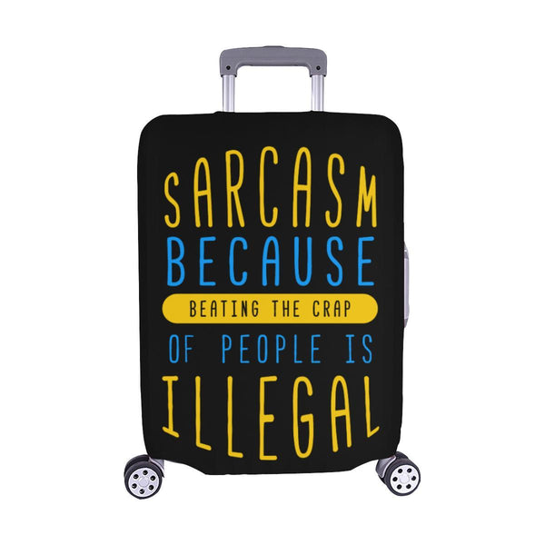 Sarcasm Because Beating The Crap Of People Is Illegal Travel Luggage Cover-M-Black-JoyHip.Com