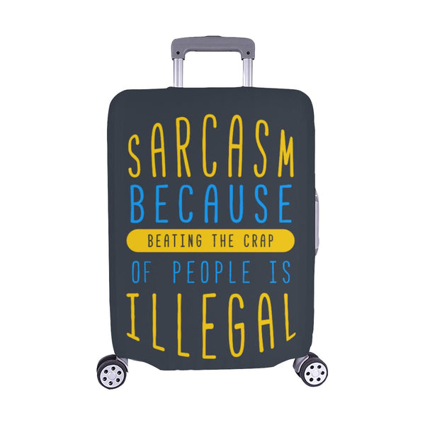 Sarcasm Because Beating The Crap Of People Is Illegal Travel Luggage Cover-M-Grey-JoyHip.Com
