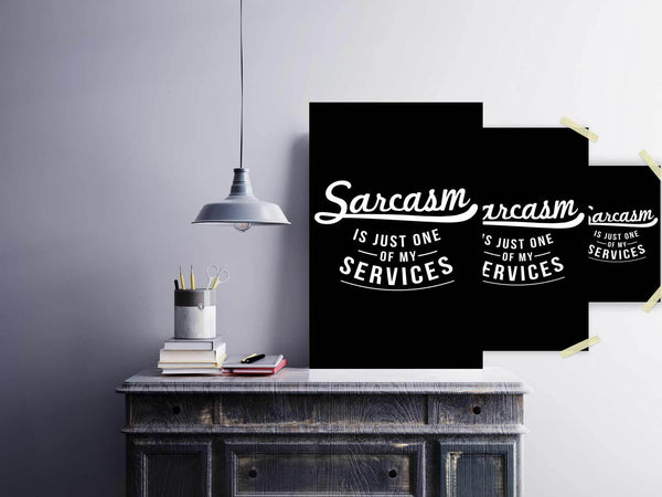 Sarcasm Is Just One Of My Services Funny Poster Wall Art Room Decor Snarky Gift-Posters 2-JoyHip.Com