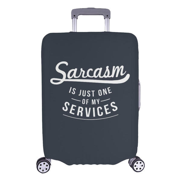 Sarcasm Is Just One Of My Services Sarcastic Travel Luggage Cover Protector-L-Grey-JoyHip.Com