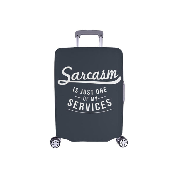 Sarcasm Is Just One Of My Services Sarcastic Travel Luggage Cover Protector-S-Grey-JoyHip.Com