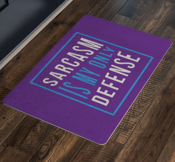 Sarcasm Is My Only Defense 18X26 Door Mat Unique Sarcastic Gifts Ideas-Doormat-JoyHip.Com
