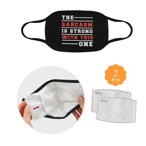 Sarcasm Is Strong With This One Washable Reusable Cloth Face Mask With Filter-Face Mask-L-Black-JoyHip.Com