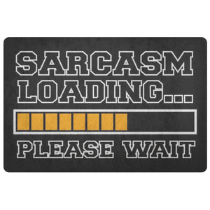 Sarcasm Loading Please Wait 18X26 Door Mat Unique Sarcastic Gifts Ideas-Doormat-Black-JoyHip.Com