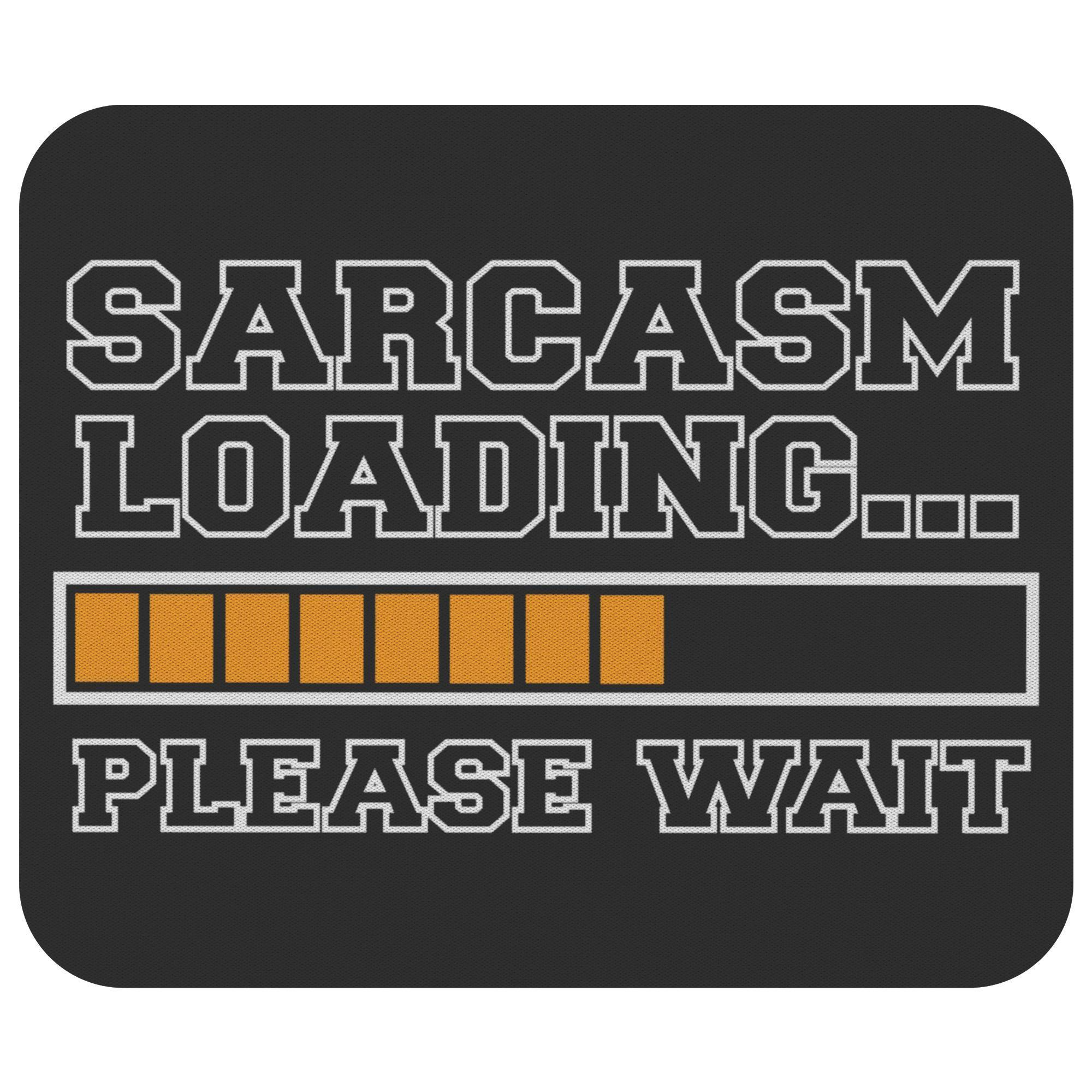 Sarcasm Loading Please Wait Mouse Pad Unique Snarky Funny Sarcastic Gift Ideas-Mousepads-Black-JoyHip.Com