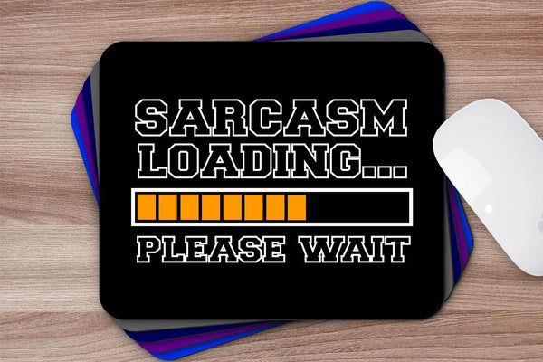 Sarcasm Loading Please Wait Mouse Pad Unique Snarky Funny Sarcastic Gift Ideas-Mousepads-JoyHip.Com