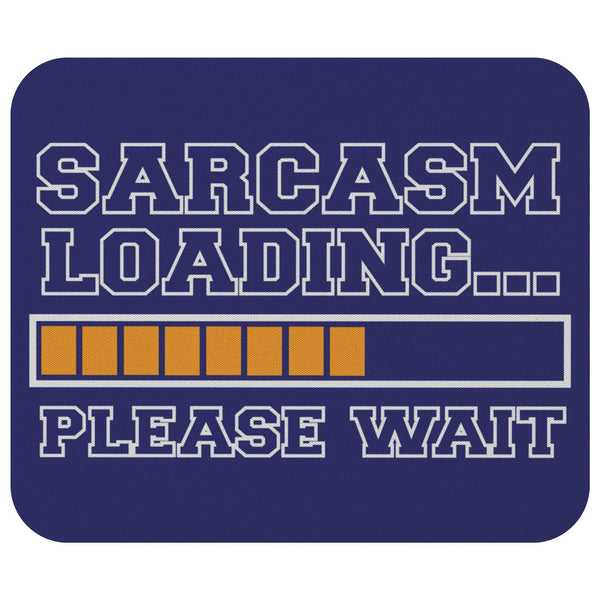 Sarcasm Loading Please Wait Mouse Pad Unique Snarky Funny Sarcastic Gift Ideas-Mousepads-Navy-JoyHip.Com