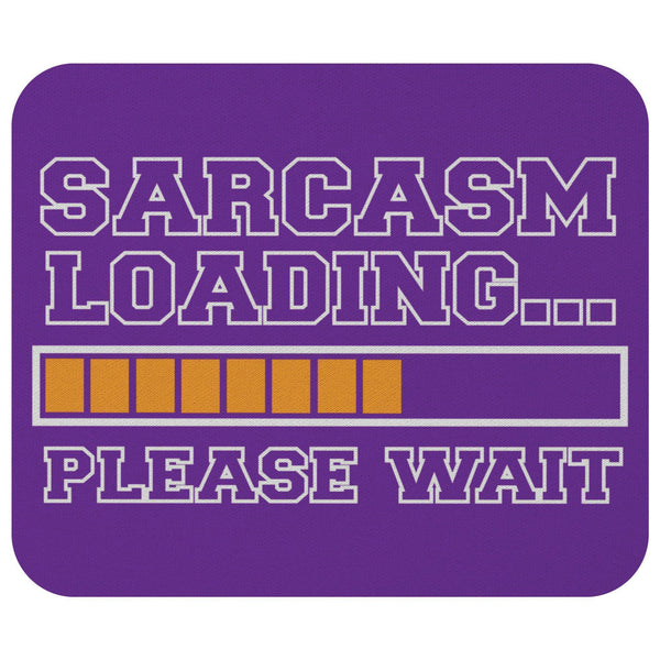 Sarcasm Loading Please Wait Mouse Pad Unique Snarky Funny Sarcastic Gift Ideas-Mousepads-Purple-JoyHip.Com