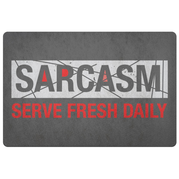 Sarcasm Serve Fresh Daily 18X26 Door Mat Unique Sarcastic Gifts Ideas-Doormat-Grey-JoyHip.Com