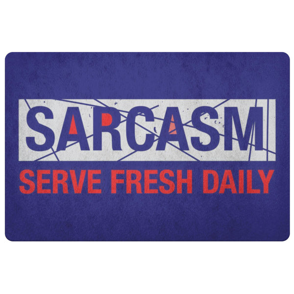 Sarcasm Serve Fresh Daily 18X26 Door Mat Unique Sarcastic Gifts Ideas-Doormat-Navy-JoyHip.Com