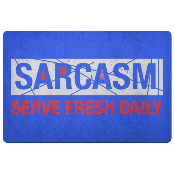 Sarcasm Serve Fresh Daily 18X26 Door Mat Unique Sarcastic Gifts Ideas-Doormat-Royal Blue-JoyHip.Com