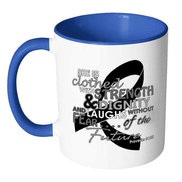 She Is Clothed With Strength Dignity Laughs Without Fear Of The Future Melanoma-Drinkware-JoyHip.Com