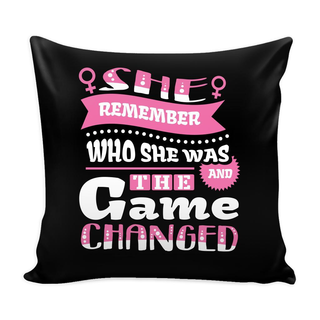 She Remember Who She Was And The Game Changed Inspirational Motivational Quotes Decorative Throw Pillow Cases Cover(9 Colors)-Pillows-Black-JoyHip.Com