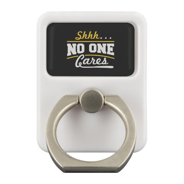 Shhh No One Cares Funny Sarcasm Sarcastic Phone Ring Holder Kickstand Gift Ideas-Ringr - Multi-Tool Accessory-Ringr - Multi-Tool Accessory-JoyHip.Com