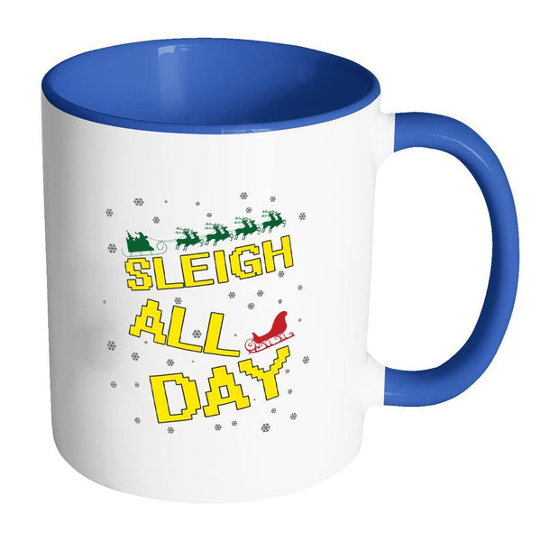 Sleigh All Day Funny Ugly Christmas Sweater 11oz Accent Coffee Mug (7 Colors)-Drinkware-Accent Mug - Blue-JoyHip.Com