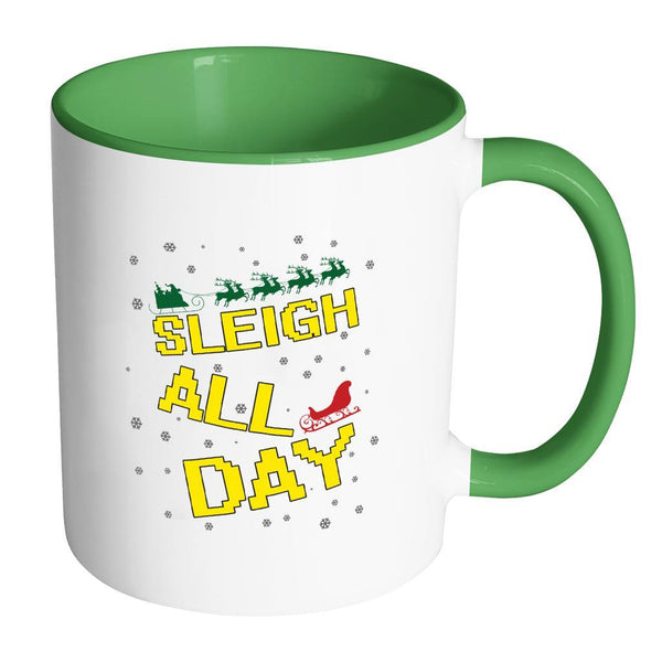 Sleigh All Day Funny Ugly Christmas Sweater 11oz Accent Coffee Mug (7 Colors)-Drinkware-Accent Mug - Green-JoyHip.Com