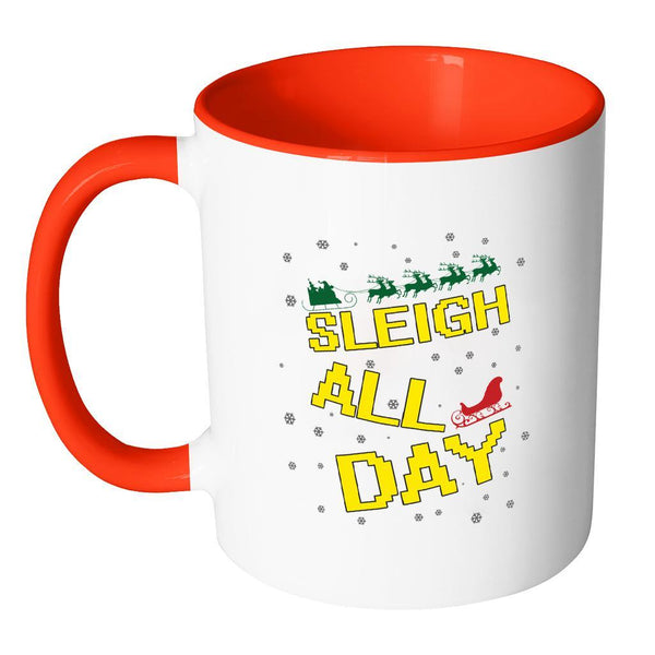 Sleigh All Day Funny Ugly Christmas Sweater 11oz Accent Coffee Mug (7 Colors)-Drinkware-JoyHip.Com