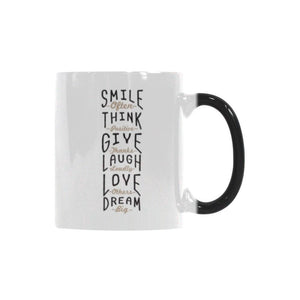 Smile Often Think Positive Give Thanks Laugh Loudly Love Others Dream Big Inspirational Motivational Quotes Color Changing/Morphing 11oz Coffee Mug-Morphing Mug-One Size-JoyHip.Com
