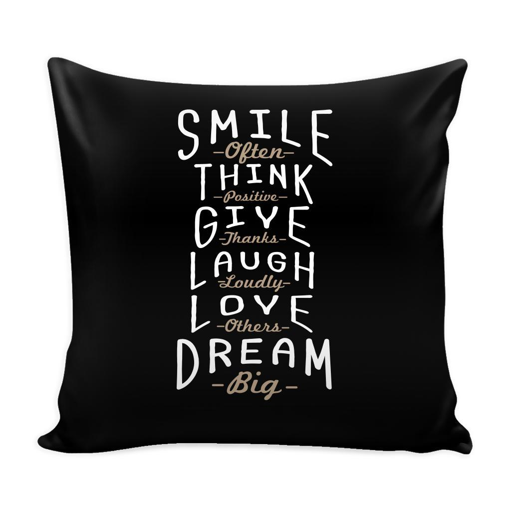 Smile Often Think Positive Give Thanks Laugh Loudly Love Others Dream Big Inspirational Motivational Quotes Decorative Throw Pillow Cases Cover(9 Colors)-Pillows-Black-JoyHip.Com